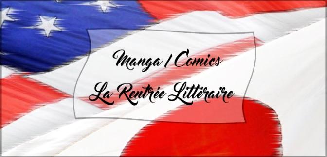 manga, comics : Les nouveautés de la rentrée littéraire