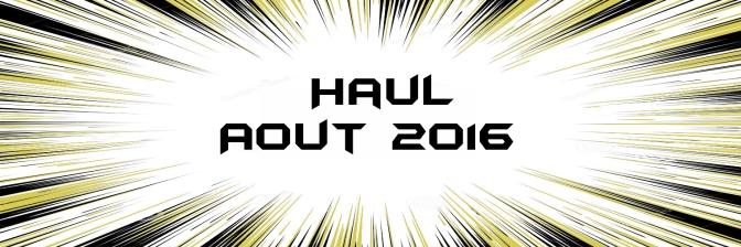 Haul : Achats d'Août 2016